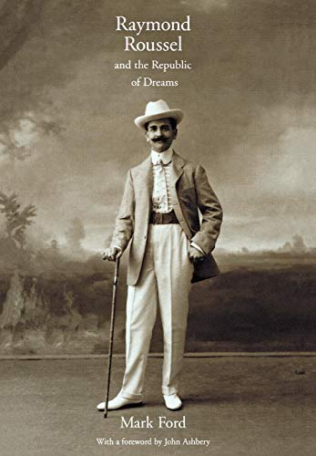 9780801438646: Raymond Roussel and the Republic of Dreams