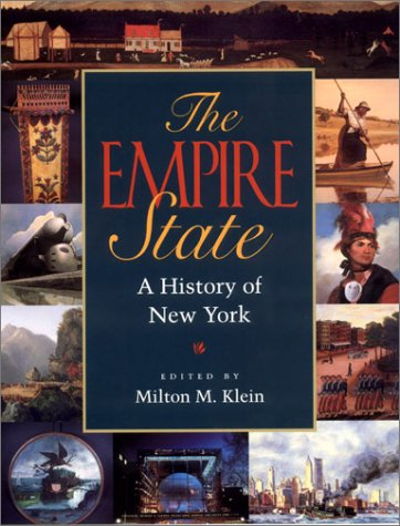 The Empire State : A History of New York: Klein, Milton (ed.)