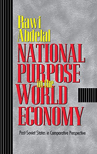 9780801438790: National Purpose in the World Economy: Post-Soviet States in Comparative Perspective (Cornell Studies in Political Economy)