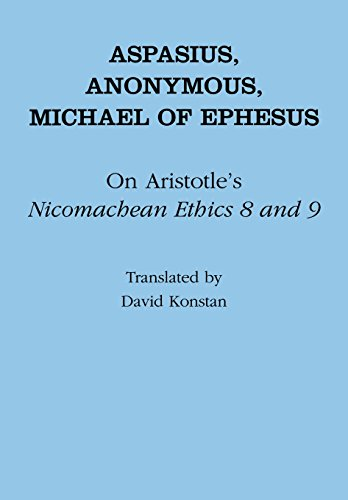 On Aristotle's Nicomachean ethics 8 and 9.: Aspasius., Michael of Ephesus.