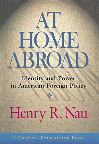 9780801439315: At Home Abroad: Identity and Power in American Foreign Policy (Cornell Studies in Political Economy)
