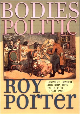9780801439537: Bodies Politic: Disease, Death and Doctors in Britain, 1650-1900 (Picturing History Series)
