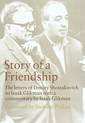 9780801439797: Story of a Friendship: The Letters of Dmitry Shostakovich to Isaak Glikman, 1941–1975