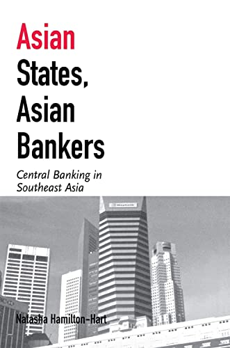9780801439872: Asian States, Asian Bankers: Central Banking in Southeast Asia (Cornell Studies in Political Economy)