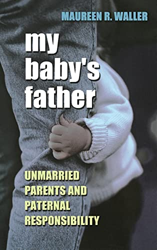 9780801439889: My Baby's Father: Unmarried Parents and Paternal Responsibility