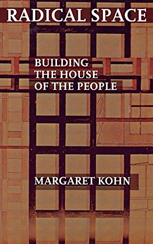 9780801439926: Radical Space: Building the House of the People