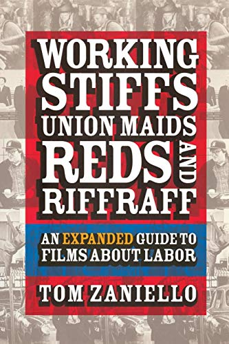 9780801440090: Working Stiffs, Union Maids, Reds, and Riffraff: An Expanded Guide to Films About Labor
