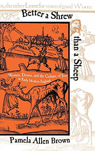 9780801440243: Better a Shrew Than a Sheep: Women, Drama, and the Culture of Jest in Early Modern England