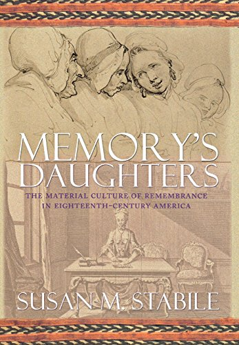 9780801440311: Memory's Daughters: The Material Culture of Remembrance in Eighteenth-Century America