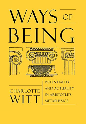 9780801440328: Ways of Being: Potentiality and Actuality in Aristotle's Metaphysics