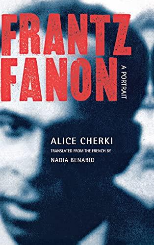 9780801440380: Frantz Fanon: A Portrait