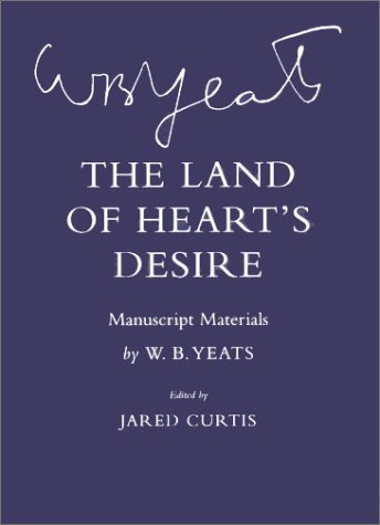 9780801440489: The Land of Heart's Desire: Manuscript Materials (The Cornell Yeats)