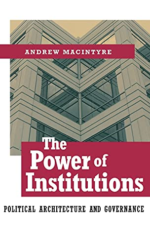 9780801440519: The Power of Institutions: Political Architecture and Governance (Cornell Studies in Political Economy)