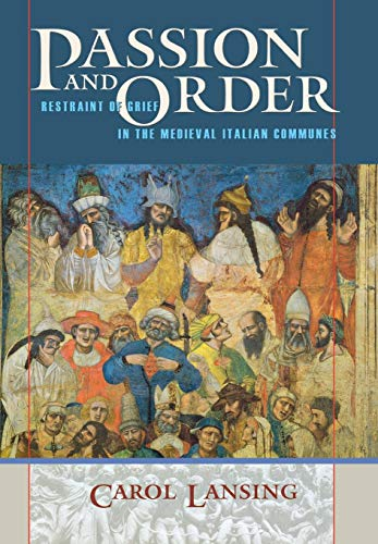 9780801440625: Passion and Order: Restraint of Grief in the Medieval Italian Communes (Conjunctions of Religion and Power in the Medieval Past)