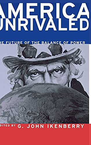 9780801440632: America Unrivaled: The Future of the Balance of Power (Cornell Studies in Security Affairs)