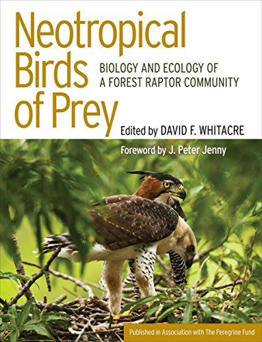 Neotropical Birds of Prey: Biology and Ecology of a Forest Raptor Community (Published in ...