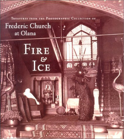 Fire and Ice: Treasures from the Photographic Collection of Frederic Church at Olana