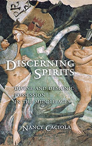9780801440847: Discerning Spirits: Divine and Demonic Possession in the Middle Ages (Conjunctions of Religion & Power in the Medieval Past)