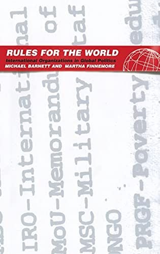 9780801440908: Rules for the World: International Organizations in Global Politics