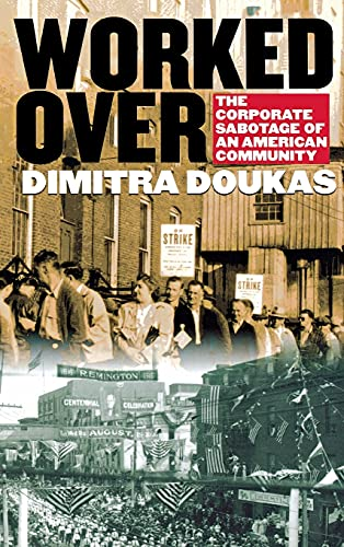 9780801440922: Worked Over: The Corporate Sabotage of an American Community