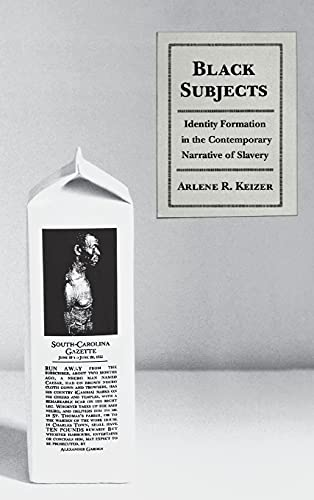 9780801440953: Black Subjects: Identity Formation in the Contemporary Narrative of Slavery