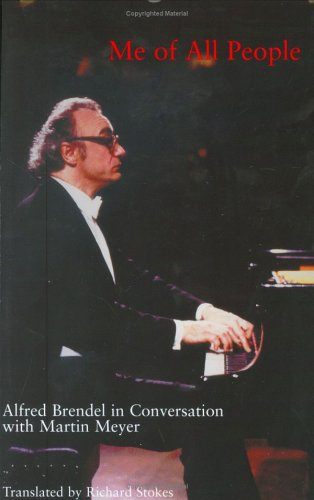 9780801440991: Me of All People: Alfred Brendel in Conversation with Martin Meyer
