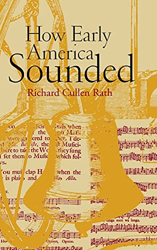 How early America sounded.: Rath, Richard Cullen.