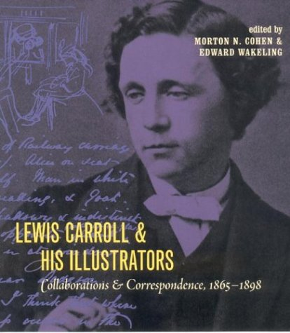 9780801441486: Lewis Carroll & His Illustrators: Collaborations and Correspondence, 1865-1898