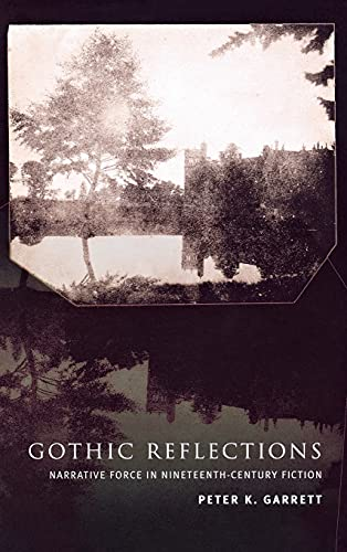 9780801441561: Gothic Reflections: Narrative Force in Nineteenth-Century Fiction