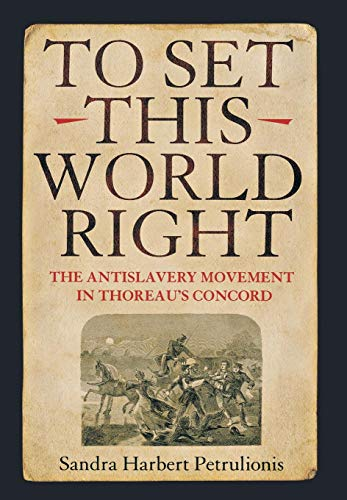 9780801441578: To Set This World Right: The Antislavery Movement in Thoreau's Concord