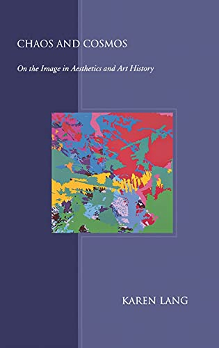 9780801441660: Chaos and Cosmos: On the Image in Aesthetics and Art History
