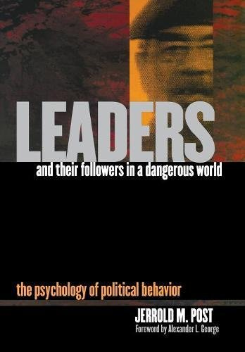 9780801441691: Leaders and Their Followers in a Dangerous World: The Psychology of Political Behavior (Psychoanalysis and Social Theory)