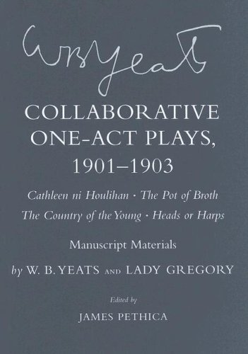 Collaborative One-Act Plays, 1901-1903: Cathleen Ni Houlihan/The Pot of Broth/The Country...