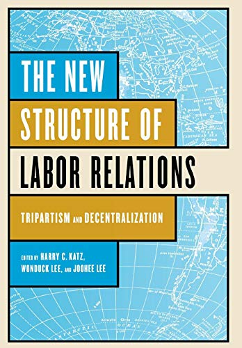 9780801441844: The New Structure of Labor Relations: Tripartism and Decentralization