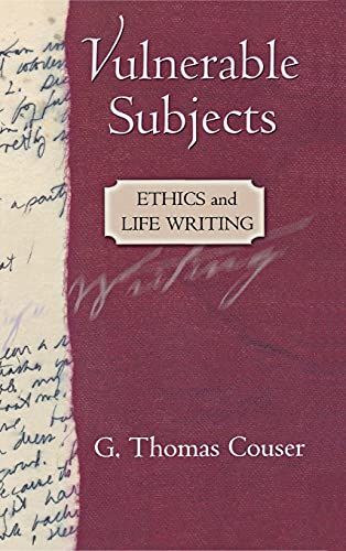 9780801441851: Vulnerable Subjects: Ethics and Life Writing