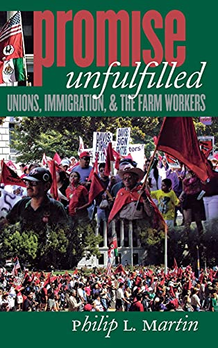 9780801441868: Promise Unfulfilled: Unions, Immigration, and the Farm Workers (Ilr Press Books)