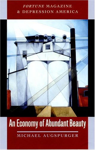 "9780801442049: An Economy of Abundant Beauty: ""Fortune"" Magazine and Depression America"