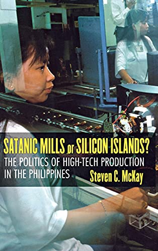 9780801442360: Satanic Mills or Silicon Islands?: The Politics of High-Tech Production in the Philippines