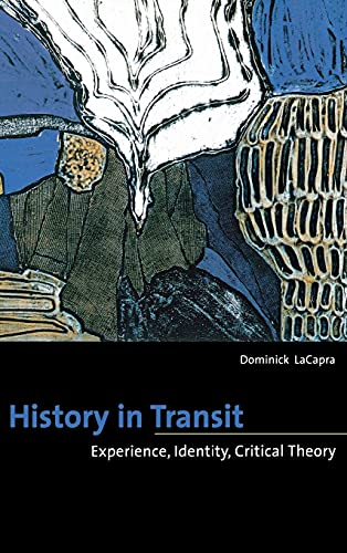 9780801442544: History in Transit: Experience, Identity, Critical Theory