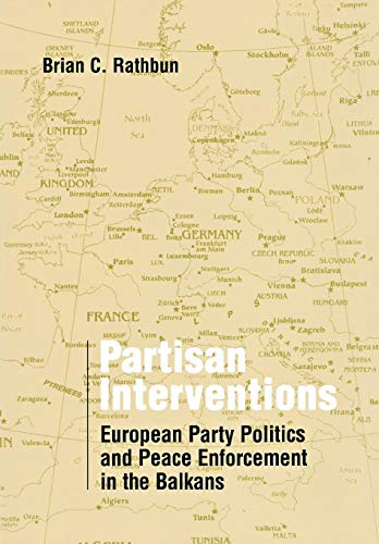 9780801442551: Partisan Interventions: European Party Politics and Peace Enforcement in the Balkans