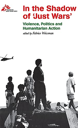 """9780801442810: In the Shadow of """"Just"""" Wars: Violence, Politics, and Humanitarian Action"""