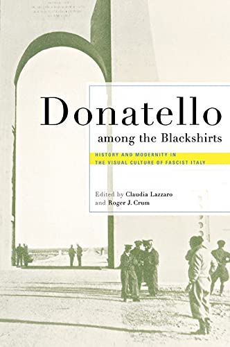 9780801442889: Donatello Among The Blackshirts: History And Modernity In The Visual Culture Of Fascist Italy