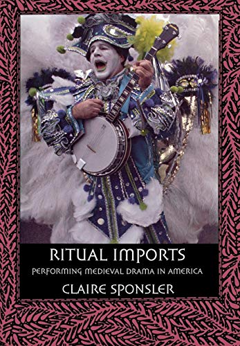 9780801442957: Ritual Imports: Performing Medieval Drama in America
