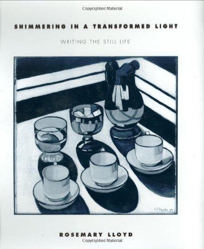 9780801442964: Shimmering in a Transformed Light: Writing the Still Life