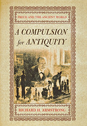 9780801443022: A Compulsion for Antiquity: Freud and the Ancient World (Cornell Studies in the History of Psychiatry)