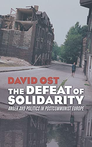 9780801443183: Defeat of Solidarity: Anger and Politics in Postcommunist Europe