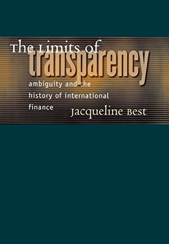 9780801443190: The Limits of Transparency: Ambiguity and the History of International Finance (Cornell Studies in Money)