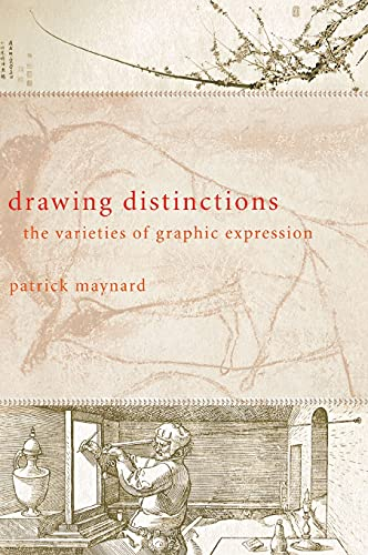 Drawing Distinctions : The Varieties of Graphic Expression: Maynard, Patrick