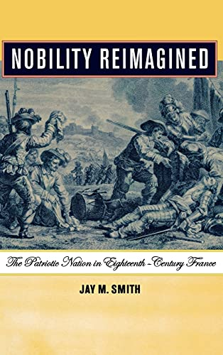 9780801443329: Nobility Reimagined: The Patriotic Nation in Eighteenth-Century France