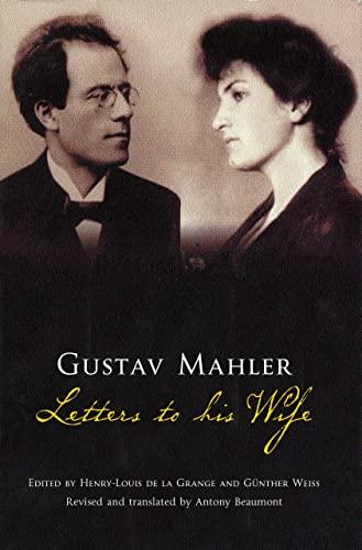9780801443404: Gustav Mahler: Letters to His Wife